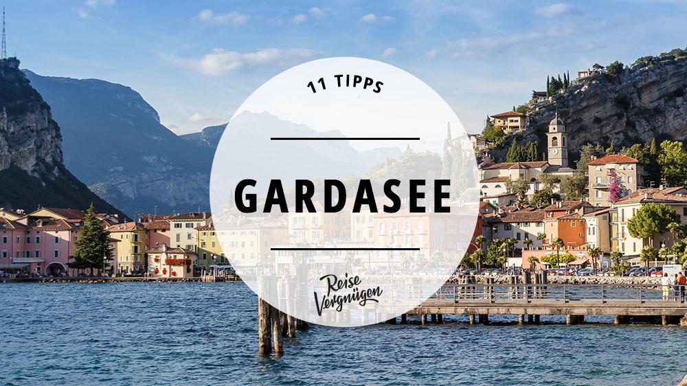 Gardasee 11 Tipps Für Einen Unvergesslichen Sommer In Italien Reisevergnügen