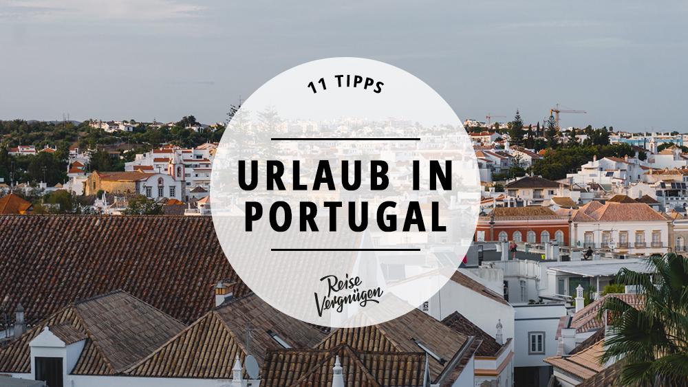 Urlaub in Portugal Tipps