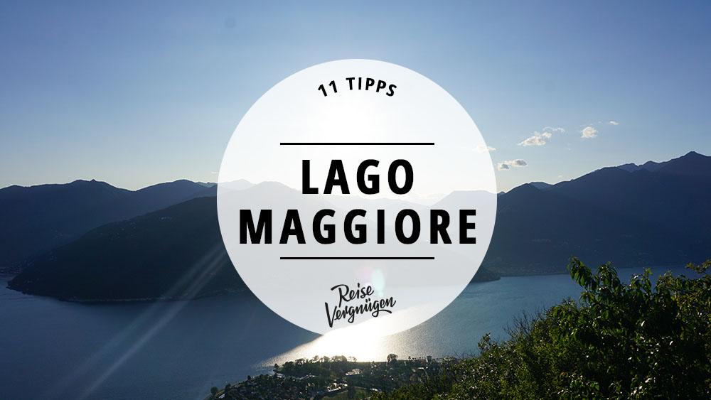Karte Lago Maggiore Und Umgebung.Lago Maggiore 11 Tipps Fur Den Oberitalienischen See
