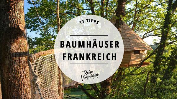 Baumhäuser Frankreich