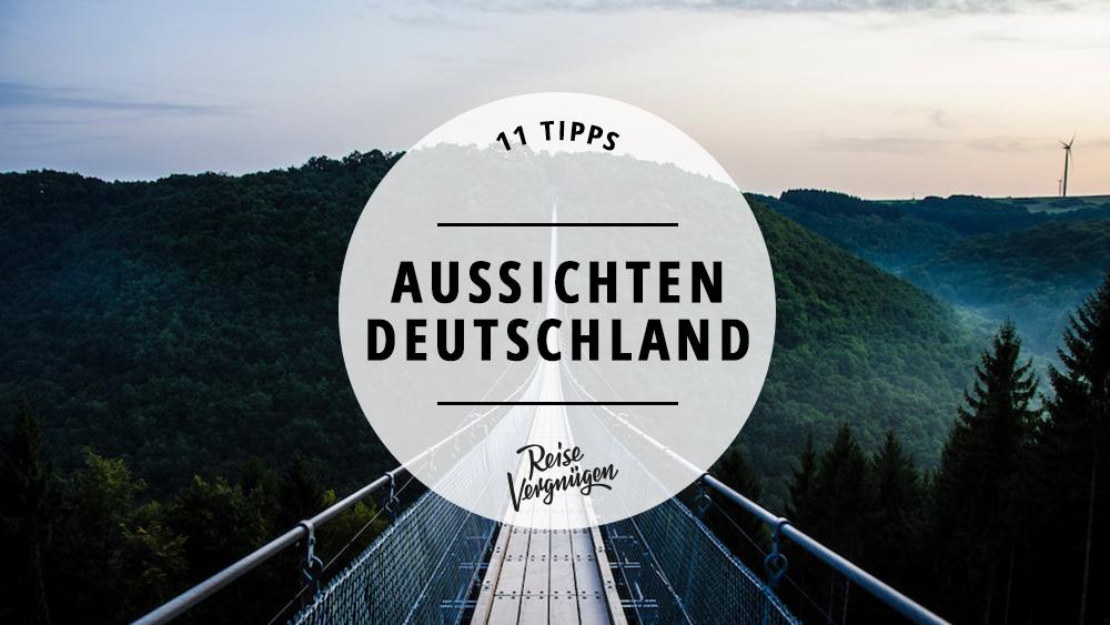 Guide_schöne Aussichtspunkte in Deutschland