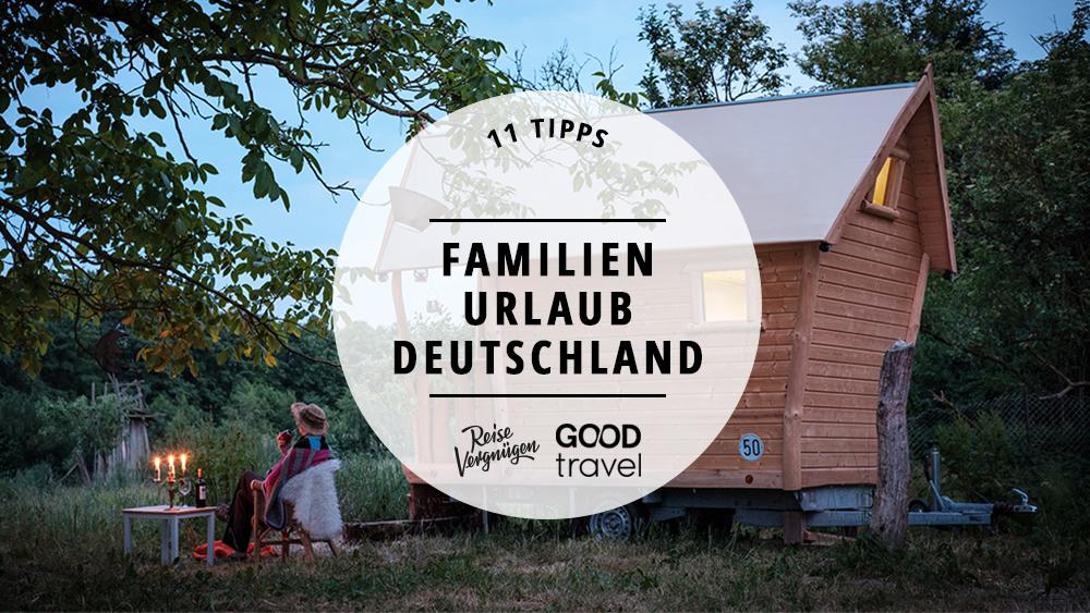 Familienurlaub Deutschland nachhaltige Unterkünfte Kopie