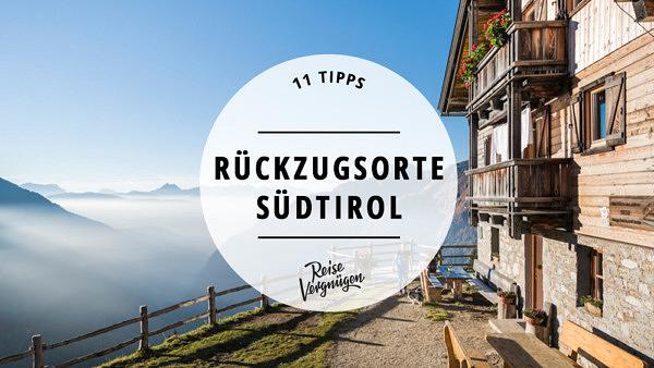 Rückzugsorte_Südtirol_Guide