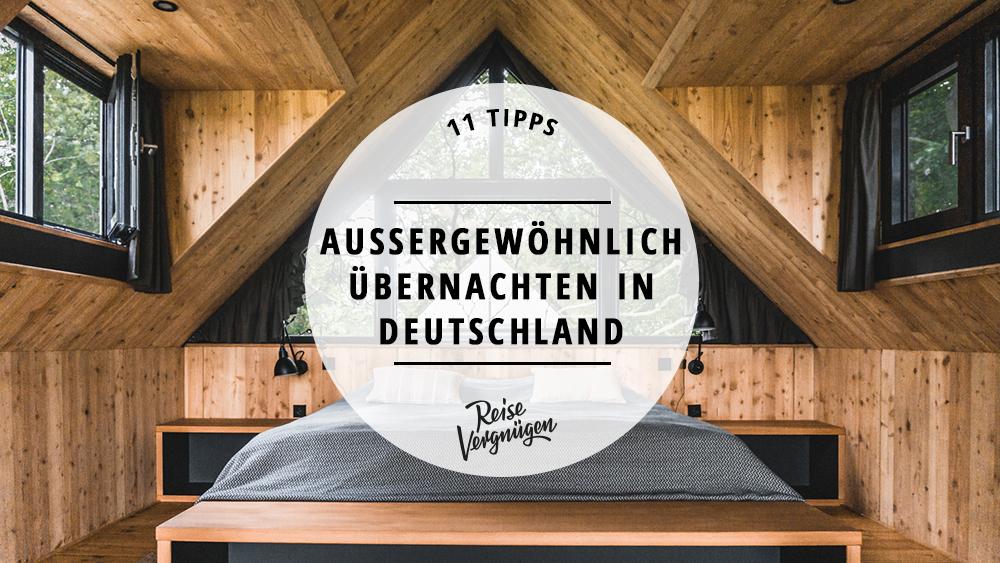 außergewöhnliche unterkünfte deutschland