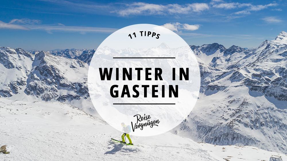 Winter Gasteinertal Tipps