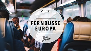 Fernbus Europa Routen Tipps