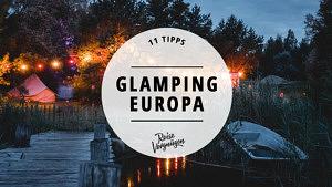 Glamping-Unterkünfte, Glamping Europa