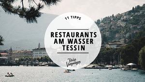 Restaurants am Wasser Tessin