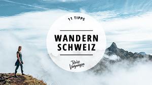 Wanderungen Schweiz