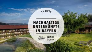 nachhaltige unterkünfte in bayern_reiseguide_goodtravel